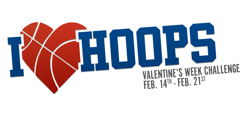 I love Hoops. Valentine's Week Challenge Feb. 14th - Feb. 21st